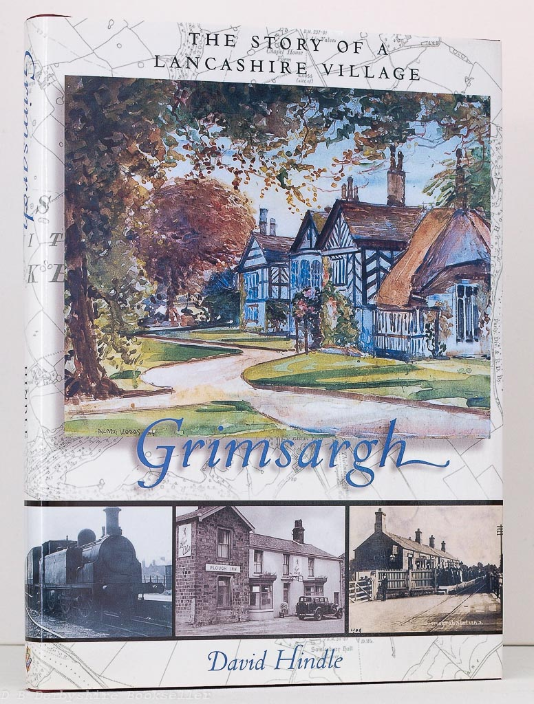 Grimsargh - The Story of a Lancashire Village by David Hindle (Carnegie, 2002)