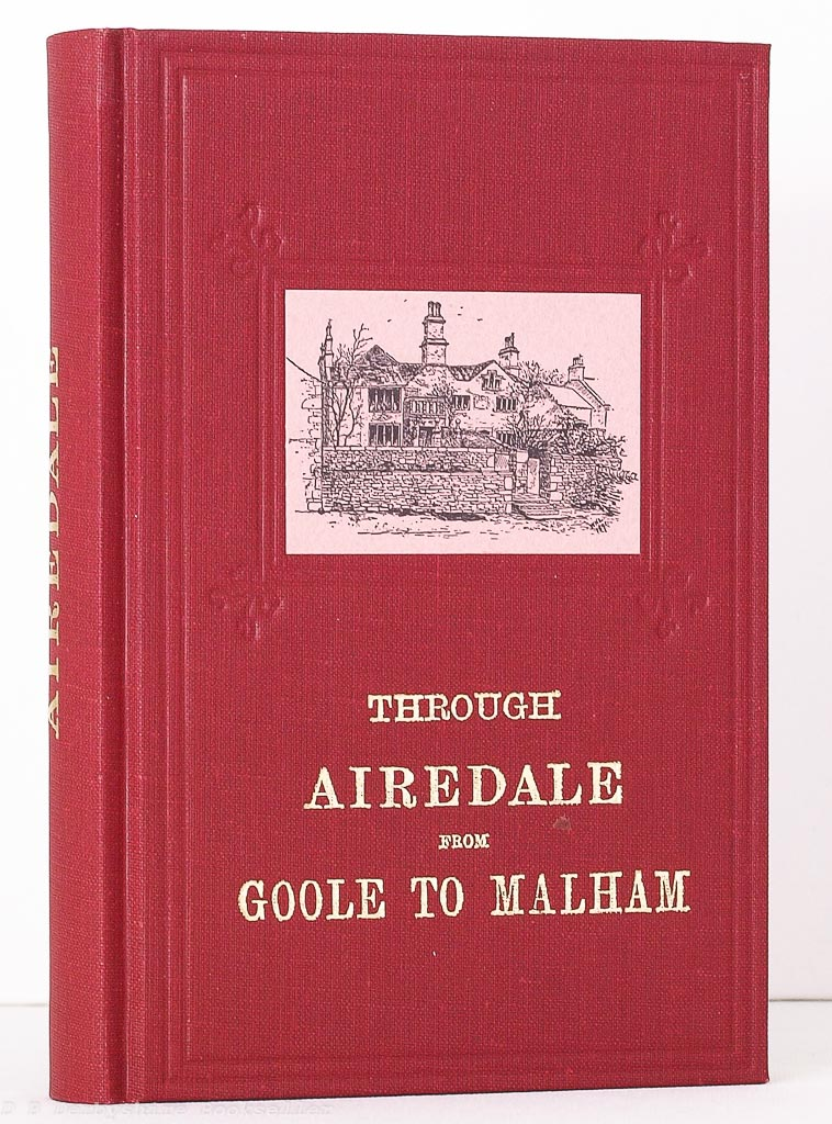 Through Airedale from Goole to Malham by Johnnie Gray (Old Hall Press, 1990) Facsimile Reprint