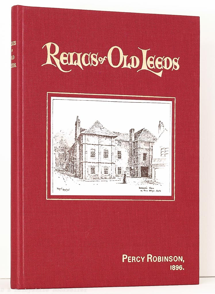 Relics of Old Leeds by Percy Robinson | Old Hall Press, 1993 | Facsimile Reprint of 1896 Original
