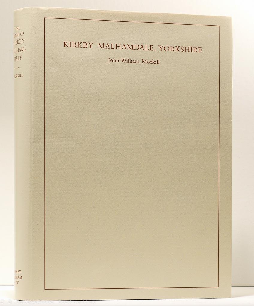 The Parish of Kirkby Malhamdale | John William Morkill | Kirkby Malham P C C, facsimile reprint 2005 | Limited Numbered Edition