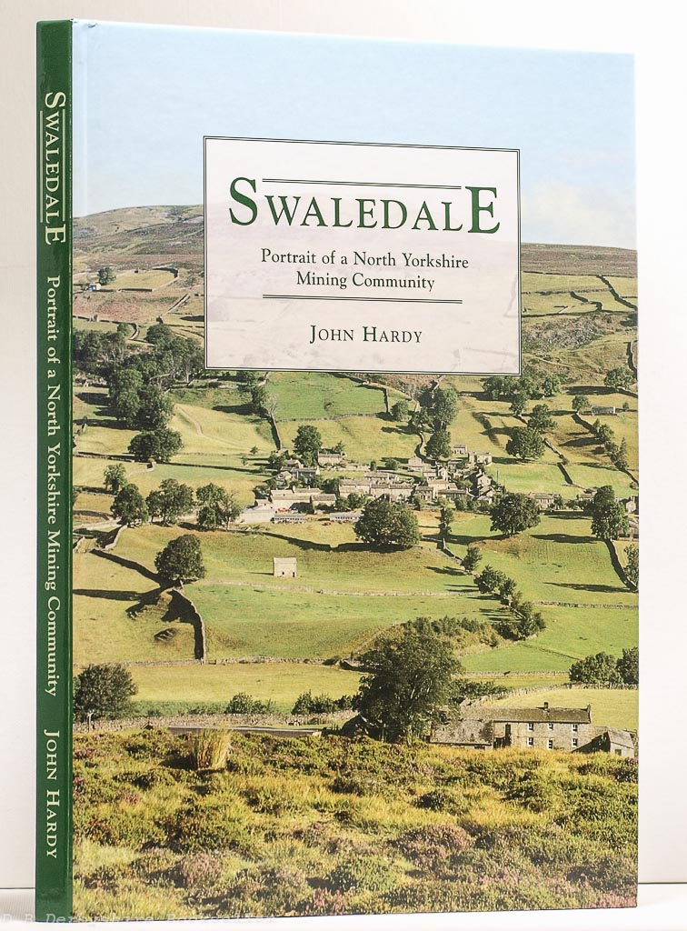 Swaledale - Portrait of a North Yorkshire Mining Community | John Hardy | Frank Peters, 1998