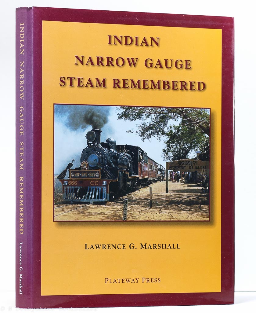 Indian Narrow Gauge Steam Remembered | Lawrence G. Marshall | Plateway Press, 2001