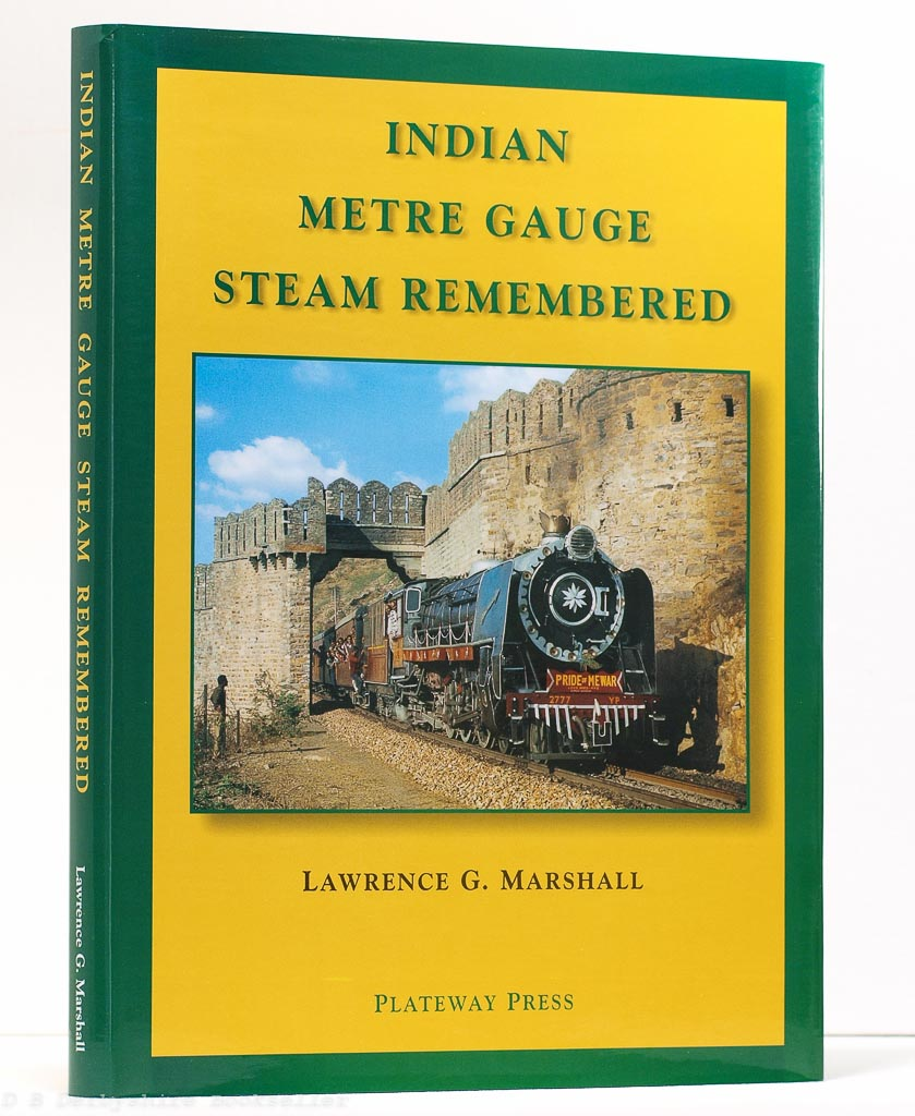 Indian Metre Gauge Steam Remembered | Lawrence G. Marshall | Plateway Press, 2005