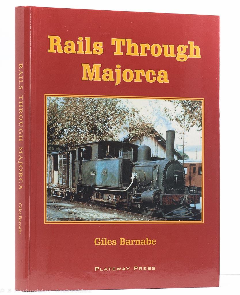 Rails Through Majorca | Giles Barnabe | Plateway Press, 2003