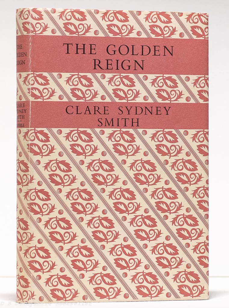 The Golden Reign | Clare Sydney Smith | Cassell, 1949 | T. E. Lawrence