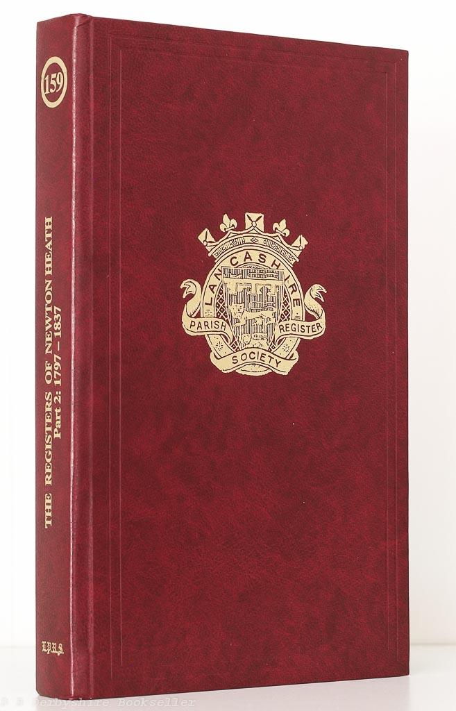 The Registers of All Saints Newton Heath Part 2 1797-1837 (Lancashire Parish Register Society, 2005)